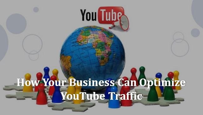 How-Your-Business-Can-Optimize-YouTube-Traffic1