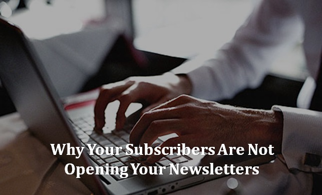 Why-Your-Subscribers-Are-Not-Opening-Your-Newsletters